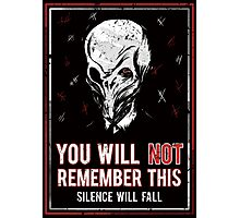 You will NOT remember this! Photographic Print
