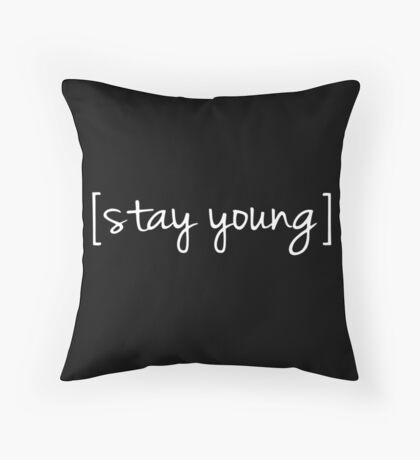 Stay Young Text Throw Pillow