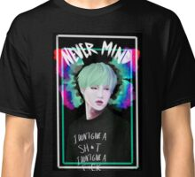 Never Mind Suga Classic T-Shirt