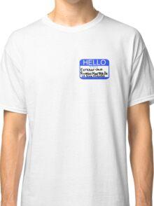Hello My Name Is Esteban Julio Ricardo Montoya De La Rosa Ramirez  Classic T-Shirt