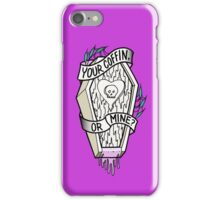 Your Coffin or Mine?  iPhone Case/Skin