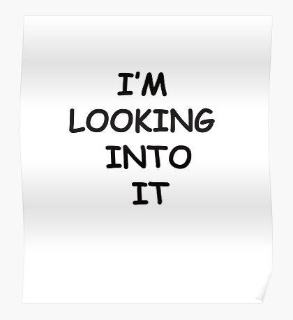 "The Procrastinator ""I'm Looking Into It"" Poster"