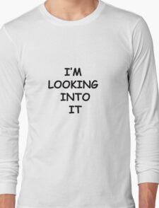 "The Procrastinator ""I'm Looking Into It"" Long Sleeve T-Shirt"