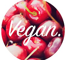 Vegan. - Cherry Circle by cclecombe