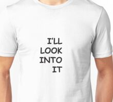 "The Procrastinator ""I'll Look Into It"" Unisex T-Shirt"