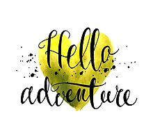 Conceptual handwritten phrase hello adventure. Photographic Print