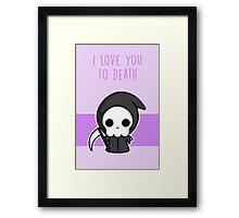 I Love You To Death Framed Print