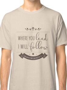 if you're out on the road Classic T-Shirt