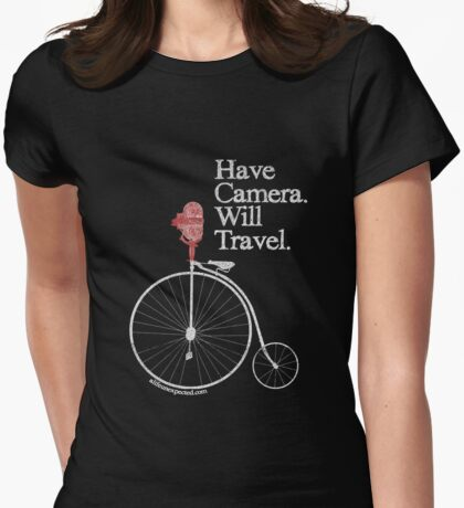 Have Camera Will Travel T-shirts & Gifts Womens Fitted T-Shirt