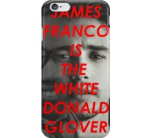 JAMES FRANCO IS THE WHITE DONALD GROVER (CHILDISH GAMBINO) iPhone Case/Skin