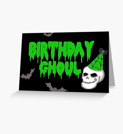Birthday Ghoul Greeting Card
