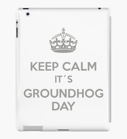 Keep Calm it´s Groundhog Day iPad Case/Skin