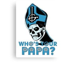 WHO'S YOUR PAPA? - blues Canvas Print
