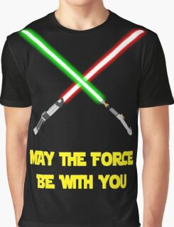May the force be with you-star wars fanart Graphic T-Shirt