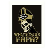 WHO'S YOUR PAPA? - browns Art Print