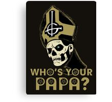 WHO'S YOUR PAPA? - browns Canvas Print