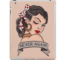 never again iPad Case/Skin
