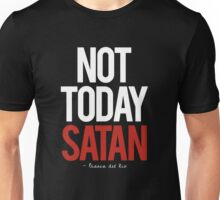 not today satan, Bianca del Rio.  Unisex T-Shirt