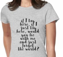 If I lay here Womens Fitted T-Shirt