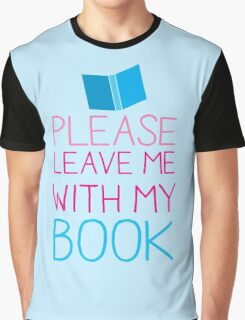 Please leave me with my Book Graphic T-Shirt