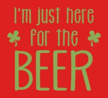 I'm just here for the BEER! funny shamrock ST PATRICK's day Design Baby Tee