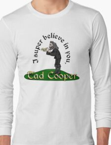 I super believe in Tad Cooper Long Sleeve T-Shirt