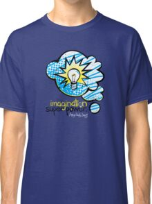 My Imagination is My Super Power Classic T-Shirt