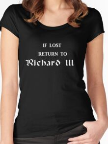 If lost return to Richard III - The White Queen Women's Fitted Scoop T-Shirt