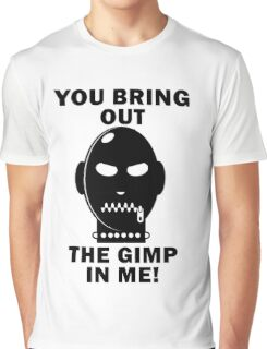 Bring out the Gimp! Graphic T-Shirt