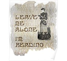 Leave me alone, I'm reading Poster