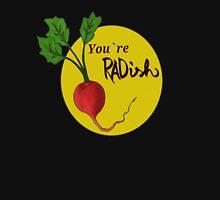 You're Radish Unisex T-Shirt