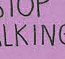 Stop Talking Sticker