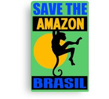 SAVE THE AMAZON Canvas Print