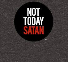 not today, satan Unisex T-Shirt