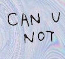 can u not Sticker