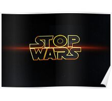 Star Wars: Episode VII stop wars the force awakens Poster