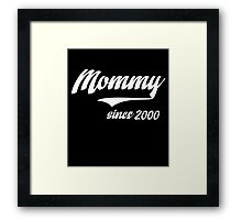 MOMMY SINCE 2000 Framed Print