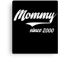 MOMMY SINCE 2000 Canvas Print