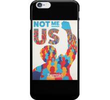 Bernie Sanders - Not me, Us iPhone Case/Skin