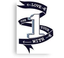Love The One Your With (No Heart) Canvas Print