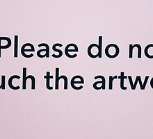 Please Do Not Touch the Artwork by Nat Pack