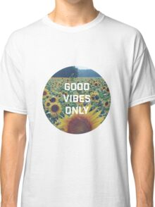 Good Vibes Only Classic T-Shirt