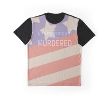 LaVoy Finicum was MURDERED Graphic T-Shirt