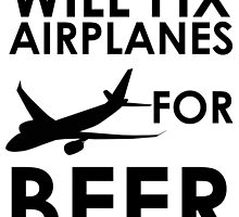 Will Fix Airplanes For BEER by creativecm