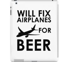 Will Fix Airplanes For BEER iPad Case/Skin