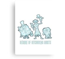 Haunted Mansion Beware of Hitchhiking Ghosts Canvas Print