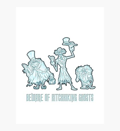 Haunted Mansion Beware of Hitchhiking Ghosts Photographic Print