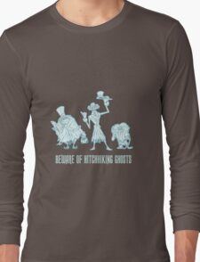 Haunted Mansion Beware of Hitchhiking Ghosts Long Sleeve T-Shirt