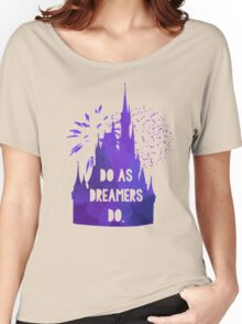 Do as Dreamers Do... Women's Relaxed Fit T-Shirt