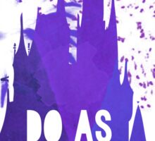 Do as Dreamers Do... Sticker